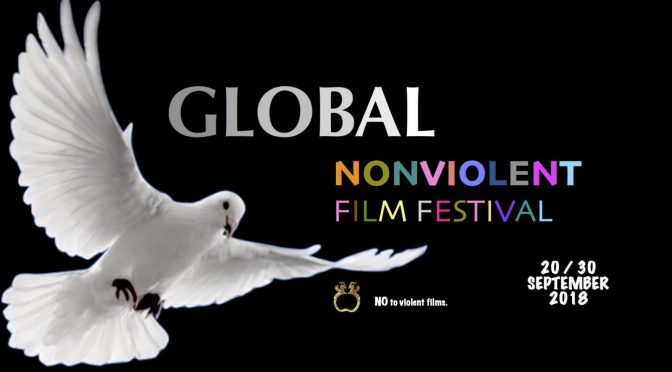 Global Nonviolent Film Festival is open for submissions and announces 2018 dates