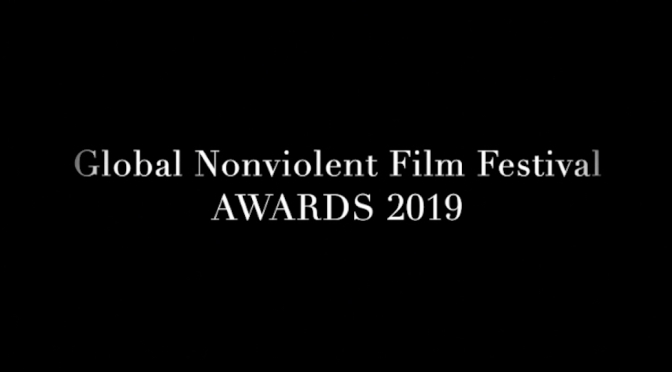 Global Nonviolent Film Festival Announces the 2019 Awards